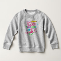 Preschool Just Got A Lot Cuter Back to School Sweatshirt