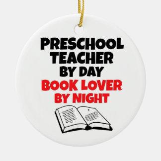 Preschool Teacher by Day Book Lover by Night Ceramic Ornament