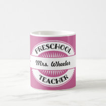 Preschool Teacher Personalize Appreciation Gift Coffee Mug