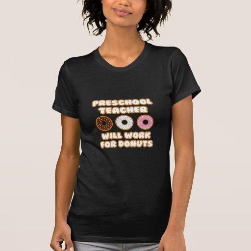 Preschool Teacher  Will Work For Donuts T Shirt T-Shirt, Hoodie, Sweatshirt