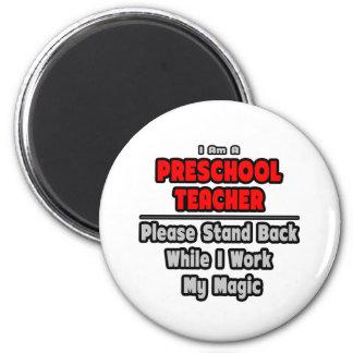 Preschool Teacher...Work My Magic Magnet