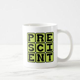 Presciente, conocimiento previo taza