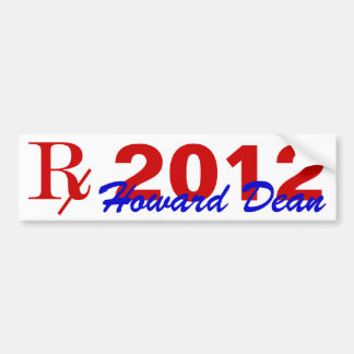 Prescription 2012 Candidate Dr Howard Dean Stick Bumper Sticker