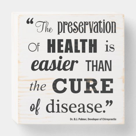 Preservation of Health Palmer Quote Chiropractic   Wooden Box Sign