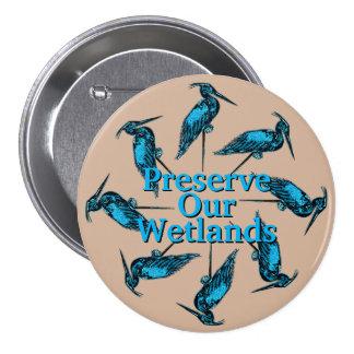 """""""Preserve botón de nuestros humedales"""" Pin Redondo De 3 Pulgadas"""