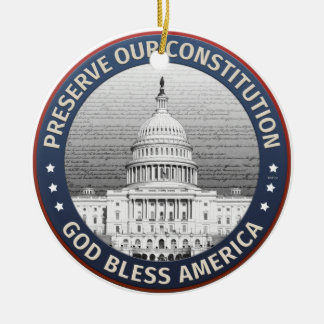 Preserve Our Constitution Ceramic Ornament