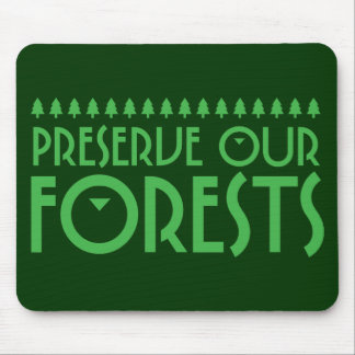 Preserve Our Forests Mouse Pad