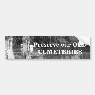 Preserve our OLD CEMETERIES Bumper Sticker Car Bumper Sticker