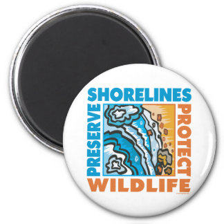 Preserve Shorelines - Protect Wildife 2 Inch Round Magnet
