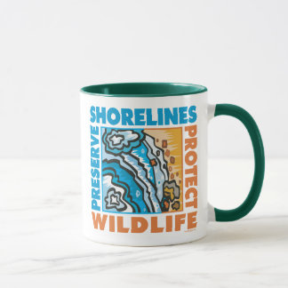 Preserve Shorelines - Protect Wildife Mug