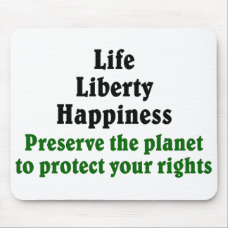 Preserve the planet to protect your rights mouse pad