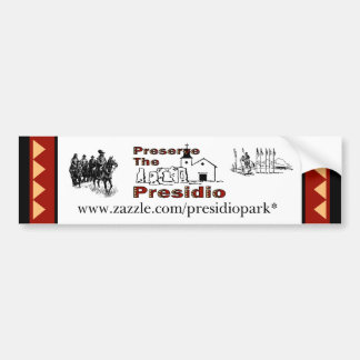 Preserve the Presidio bumper sticker Car Bumper Sticker