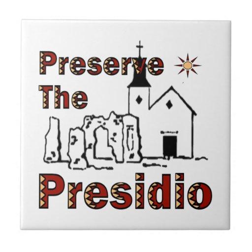 Preserve the Presidio Ceramic Tile