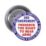 Preserve The Right to Bear Arms ( 2nd Amendment ) Pinback Buttons