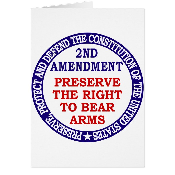 Preserve The Right to Bear Arms ( 2nd Amendment ). Card