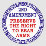 Preserve The Right to Bear Arms ( 2nd Amendment ) Classic Round Sticker