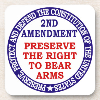 Preserve The Right to Bear Arms ( 2nd Amendment ) Drink Coaster