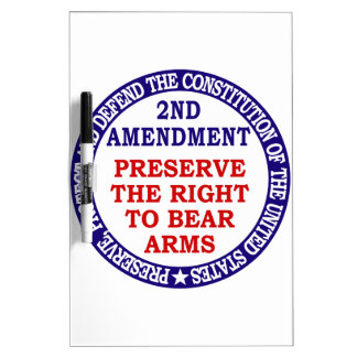 Preserve The Right to Bear Arms ( 2nd Amendment ) Dry-Erase Boards