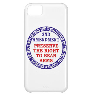 Preserve The Right to Bear Arms ( 2nd Amendment ) iPhone 5C Case