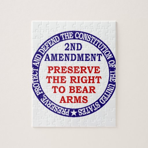 Preserve The Right to Bear Arms ( 2nd Amendment ) Jigsaw Puzzles