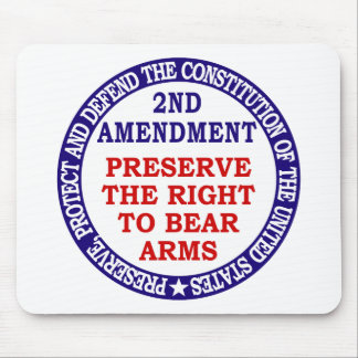 Preserve The Right to Bear Arms ( 2nd Amendment ). Mouse Pad