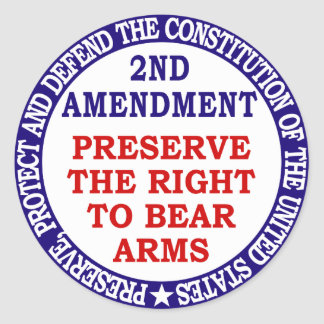 Preserve The Right to Bear Arms ( 2nd Amendment ) Stickers