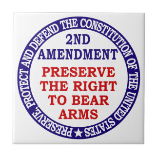 Preserve The Right to Bear Arms ( 2nd Amendment ) Tiles
