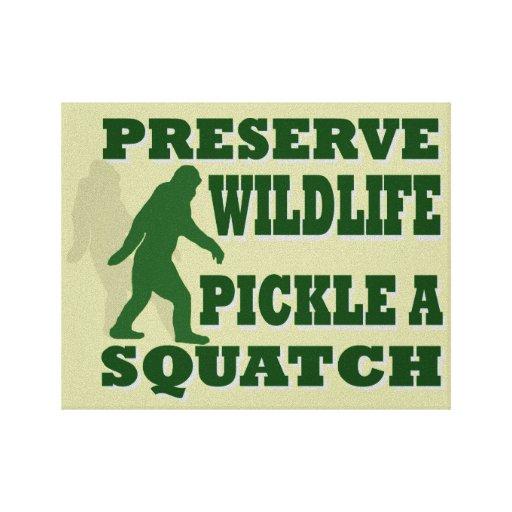 Preserve wildlife pickle a squatch canvas print