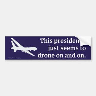 Presidency Drones On and On Bumper Sticker Car Bumper Sticker