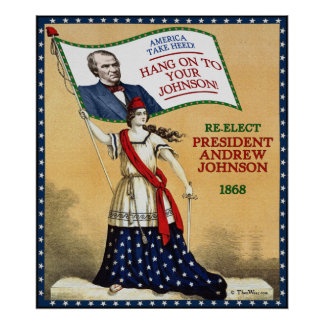 President Andrew Johnson 1868 Re-Election Poster