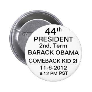 PRESIDENT BARACK OBAMA COMEBACK KID 2! 11-6-2012 BUTTON