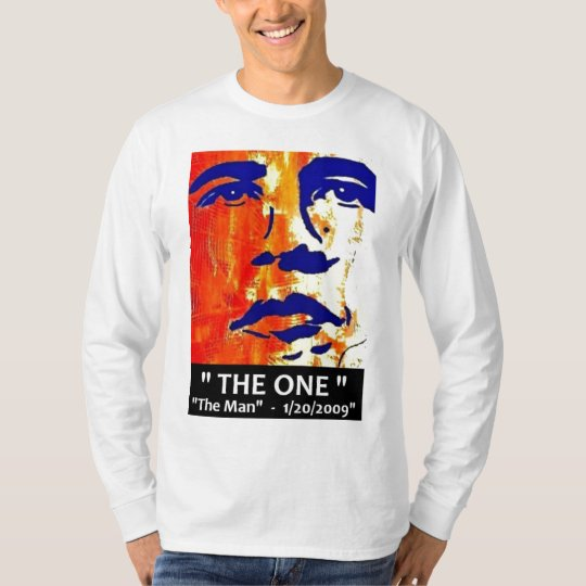 PRESIDENT BARACK OBAMA IS THE ONE T-Shirt