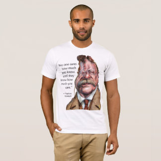 President Caricature T-Shirt: Roosevelt Quote T-Shirt