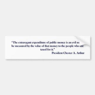 President Chester Arthur Quote Bumpersticker Bumper Sticker