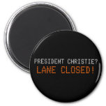 President Christie? - Lane Closed! Refrigerator Magnets