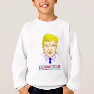 President Demagogue Sweatshirt