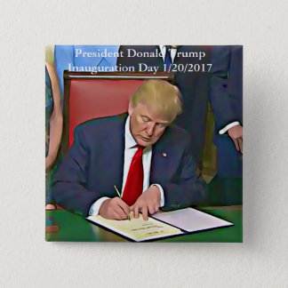 President Donald Trump Signing Papers Button