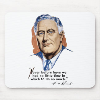 President Franklin Roosevelt and Quote -- WWII Mouse Pad