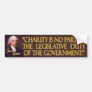 President James Madison Quote on Charity Bumper Sticker