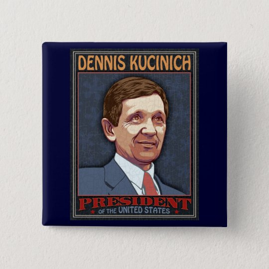 President Kucinich Button