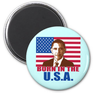 President Obama Born in the USA Products 2 Inch Round Magnet