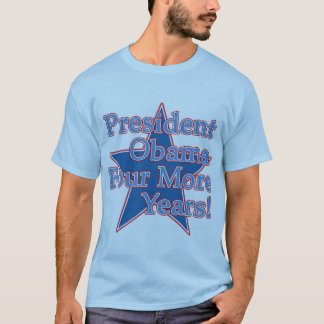 President Obama Four More Years T-Shirt