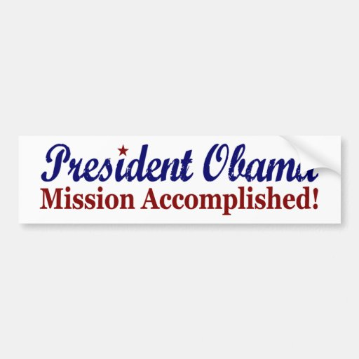 President Obama Mission Accomplished Car Bumper Sticker
