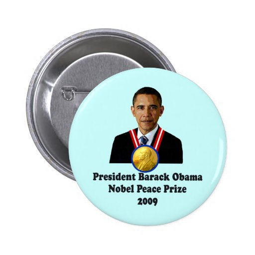 President Obama Nobel Peace Prize Winner 2009 2 Inch Round Button