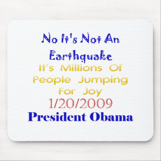 President Obama- Not An Earthquake Mouse Pads