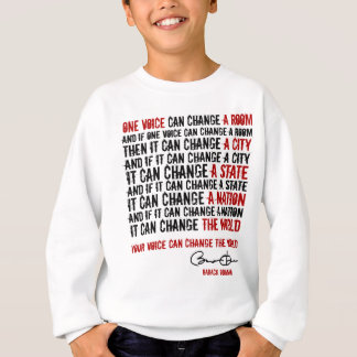 President Obama: One voice can change the World Sweatshirt