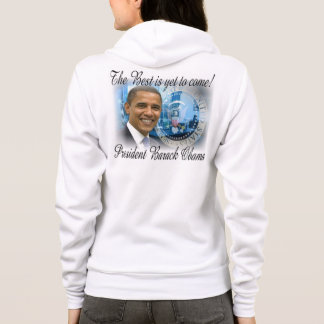 President Obama The Best is yet to come Hoodie