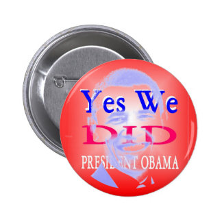President Obama Yes We Did3 Button