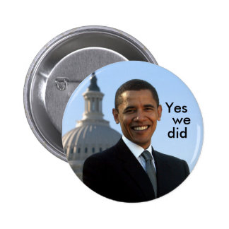 President Obama Yes We Did Button