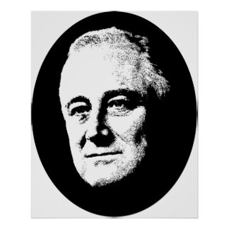 President Roosevelt -- Black and White Posters